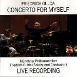 Friedrich Gulda (1930-2000): Concerto for myself (Sonata concertante für Klavier & Orch.), CD