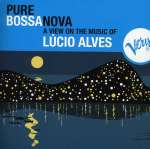 Lucio Alves: Pure Bossa Nova, CD