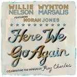 Willie Nelson; Wynton Marsalis; Norah Jones: Here We Go Again: Celebrating The Genius Of Ray Charles, CD