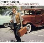 Chet Baker  (1929-1988): Plays & Sings Ballads For Lovers, CD