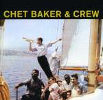 Chet Baker  (1929-1988): Chet Baker & Crew: Forum Theatre Los Angeles 1956 + 9 Bonus Tracks, CD