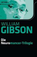 William Gibson: Die Neuromancer-Trilogie, Buch