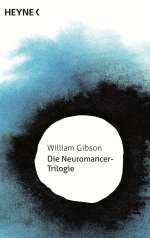 William Gibson: Die Neuromancer-Trilogie, eBook