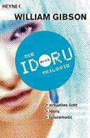 William Gibson: Idoru-Trilogie, eBook