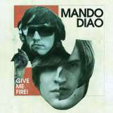 Mando Diao: Give Me Fire, CD