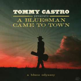 Tommy Castro: A Bluesman Came To Town, CD