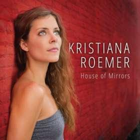 Kristiana Roemer: House Of Mirrors, CD