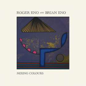 Roger Eno (geb.1959) & Brian Eno (geb. 1948): Mixing Colours, CD