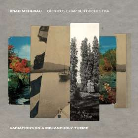 Brad Mehldau & Orpheus Chamber Orchestra: Variations On A Melancholy Theme, CD