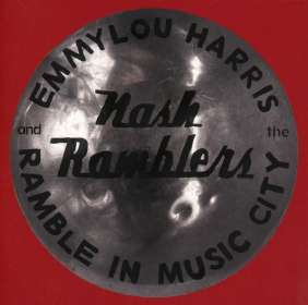 Emmylou Harris & The Nash Ramblers: Ramble in Music City: The Lost Concert (Live), CD