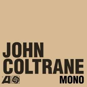 John Coltrane (1926-1967): The Atlantic Years In Mono, CD