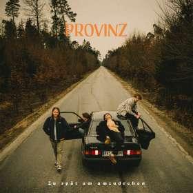 Provinz: Zu spät um umzudrehen  EP, CD