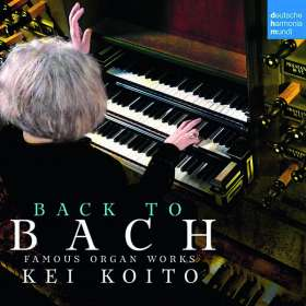 "Johann Sebastian Bach (1685-1750): Orgelwerke - ""Back to Bach"", CD"