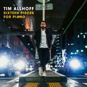 Tim Allhoff: Sixteen Pieces for Piano, CD