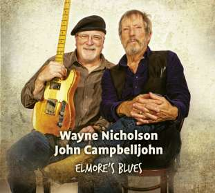Wayne Nicholson & John Campbelljohn: Elmore's Blues, CD