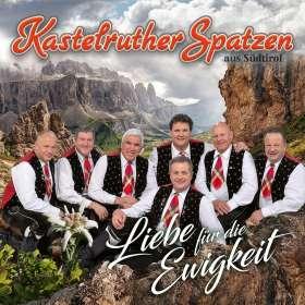 Kastelruther Spatzen: Liebe für die Ewigkeit, CD