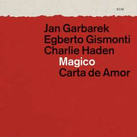 Charlie Haden, Jan Garbarek & Egberto Gismonti: Magico: Carta De Amor, CD