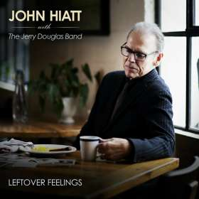 John Hiatt & The Jerry Douglas Band: Leftover Feelings, CD