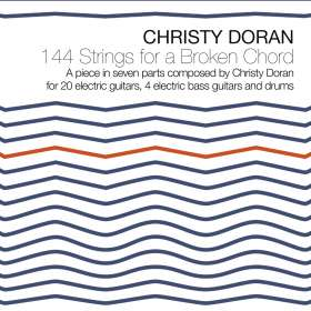 Christy Doran (geb. 1949): 144 Strings For A Broken Chord, CD