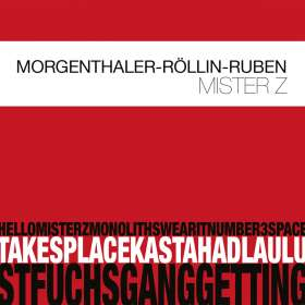 Morgenthaler,Robert & Röllin,Urs  &  Ruben,Tanel: Mister Z, CD