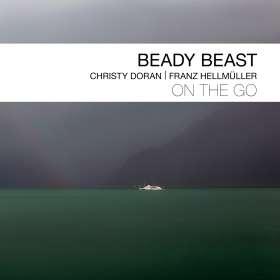 Christy Doran & Franz Hellmüller: Beady Beast / On The Go, CD
