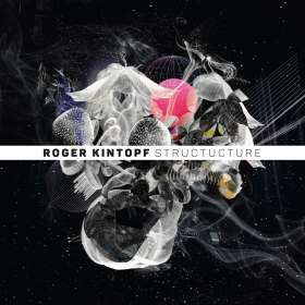 Roger Kintopf: Structucture, CD