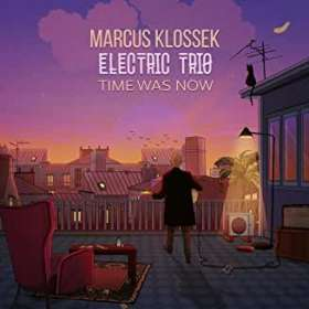 Marcus Klossek: Time Was Now, CD
