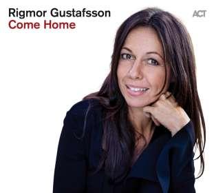 Rigmor Gustafsson (geb. 1966): Come Home, CD