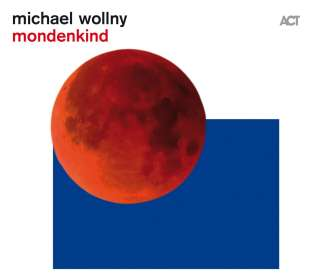 Michael Wollny (geb. 1978): Mondenkind, CD