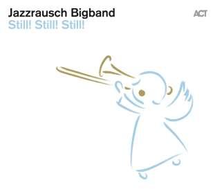 Jazzrausch Bigband: Still! Still! Still!, CD