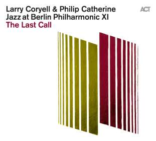 Larry Coryell & Philip Catherine: Jazz At Berlin Philharmonic XI: The Last Call, CD