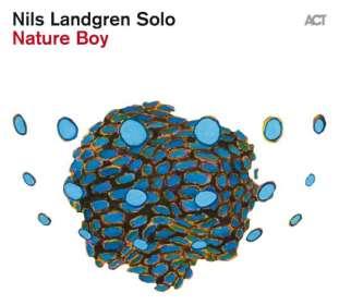 Nils Landgren (geb. 1956): Nature Boy (Limited Edition) (handsigniert, exklusiv für jpc!), CD