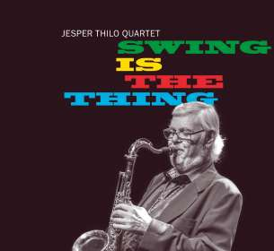 Jesper Thilo (geb. 1941): Swing Is The Thing, CD