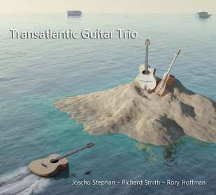 Joscho Stephan (geb. 1979): Transatlantic Guitar Trio, CD
