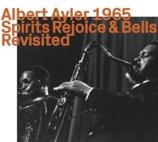 Albert Ayler (1936-1970): Spirits Rejoice & Bells revisited, CD