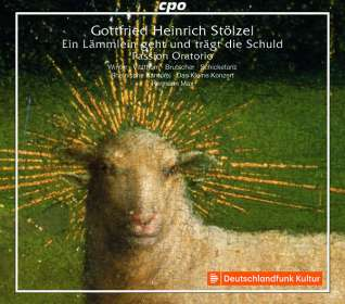 """Gottfried Heinrich Stölzel (1690-1749): Passions-Oratorium """"Ein Lämmlein geht und trägt die Schuld"""" (1731), CD"""