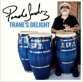 Poncho Sanchez (geb. 1951): Trane's Delight, CD