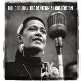 Billie Holiday (1915-1959): The Centennial Collection, CD