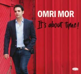 Omri Mor (geb. 1983): It's About Time!, CD