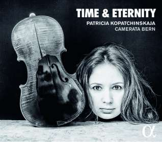 Patricia Kopatchinskaja - Time & Eternity, CD