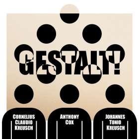 Cornelius Claudio Kreusch, Anthony Cox & Johannes Tonio Kreusch: Gestalt!, CD