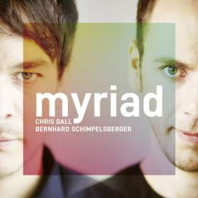Chris Gall & Bernhard Schimpelsberger: Myriad, CD