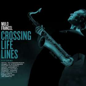 Mulo Francel (geb. 1967): Crossing Life Lines, CD