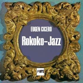 Eugen Cicero (geb. 1940): Rokoko Jazz, CD