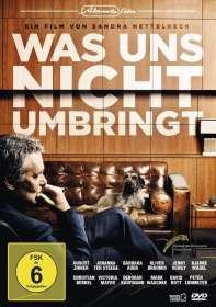 Sandra Nettelbeck: Was uns nicht umbringt, DVD
