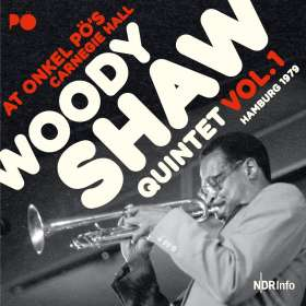 Woody Shaw (1944-1989): At Onkel Pö's Carnegie Hall / Hamburg 1979 Vol. 1, CD