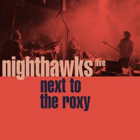 Nighthawks (Dal Martino / Reiner Winterschladen): Next To The Roxy (Live Hamburg 2018), CD
