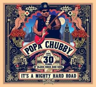 Popa Chubby (Ted Horowitz): It's A Mighty Hard Road, CD