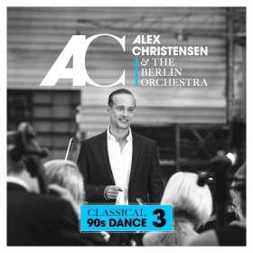 Alex Christensen & The Berlin Orchestra: Classical 90s Dance 3, CD