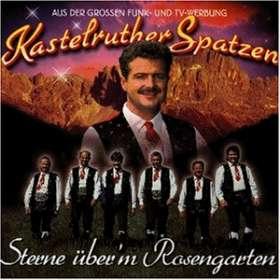 Kastelruther Spatzen: Sterne über'm Rosengarten, CD